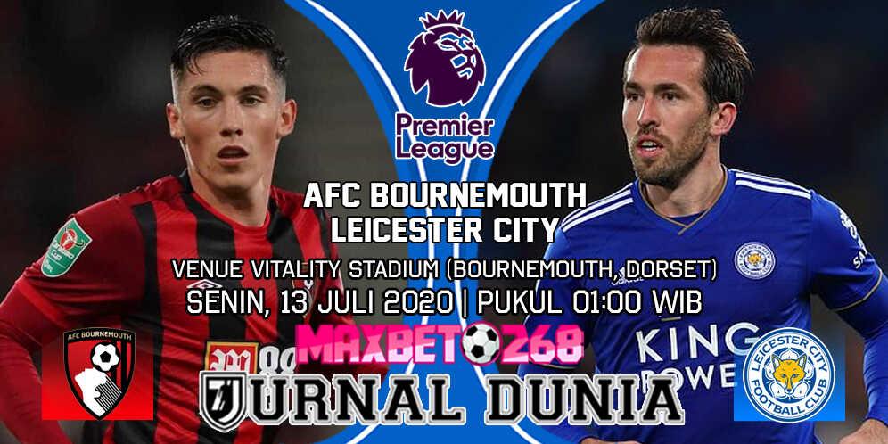 Prediksi AFC Bournemouth Vs Leicester City 13 Juli 2020 Pukul 01.00 WIB