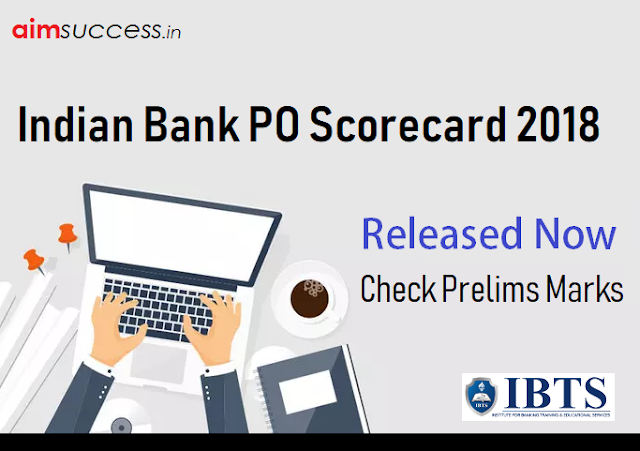 Indian Bank PO Scorecard 2018 Out, Check Prelims Marks