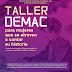 Inicia este 16 de junio Taller DEMAC para mujeres que se atreven a contar su historia