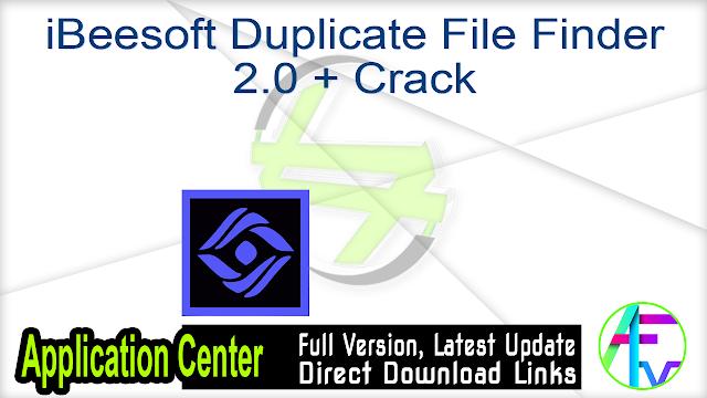 iBeesoft Duplicate File Finder 2.0 + Crack