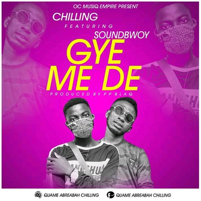 Chilling – Gyemede Feat Soundbwoy (Prod.By Ppblaq)