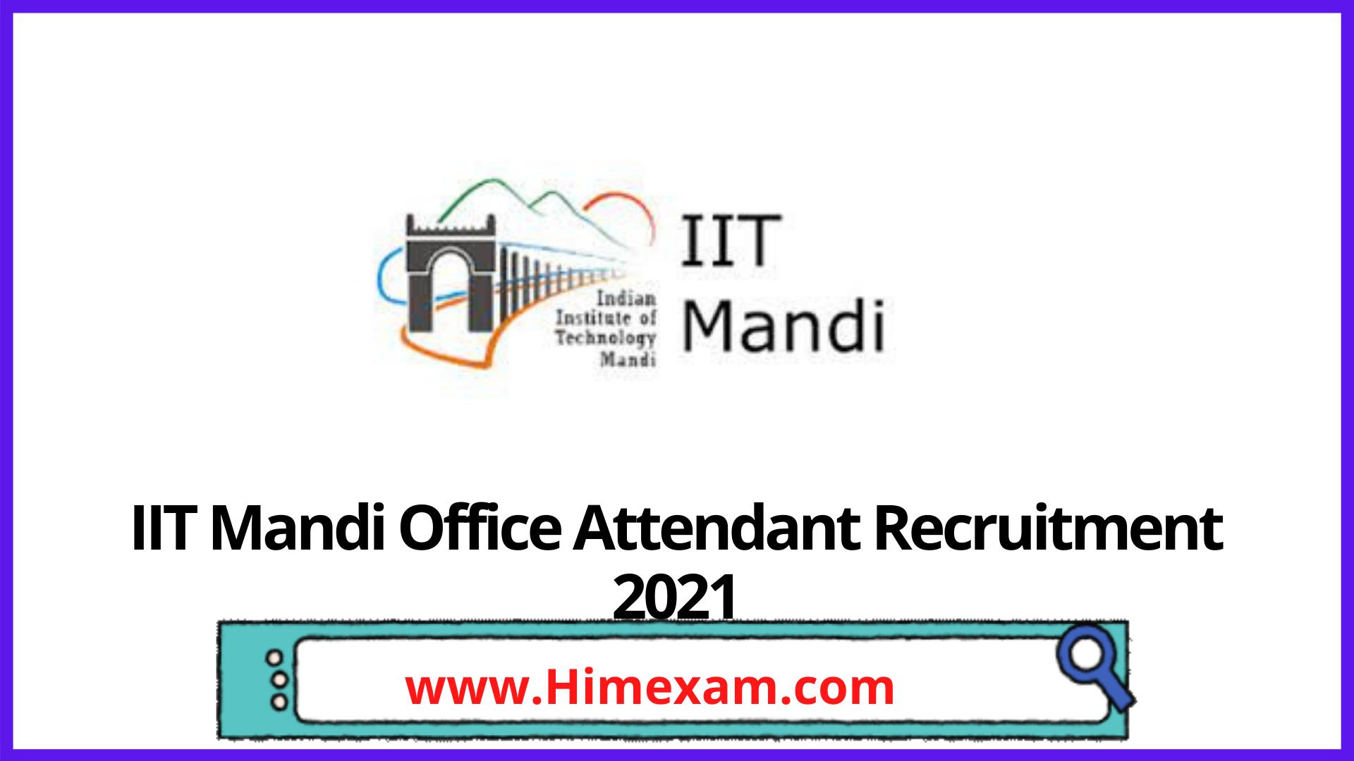 IIT Mandi Office Attendant Recruitment 2021