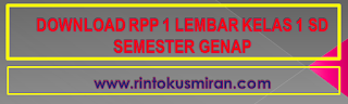 DOWNLOAD RPP 1 LEMBAR KELAS 1 SD SEMESTER GENAP