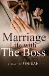 Download Novel Marriage Life With The Boss by Finisah PDF