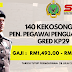 140 Kekosongan Penolong Pegawai PenguatKuasa Gred KP29. Gaji RM1,493.00 - RM5,696.00