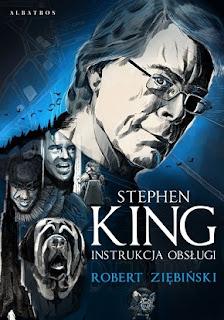 Stephen King: Instrukcja obsługi - Robert Ziębiński