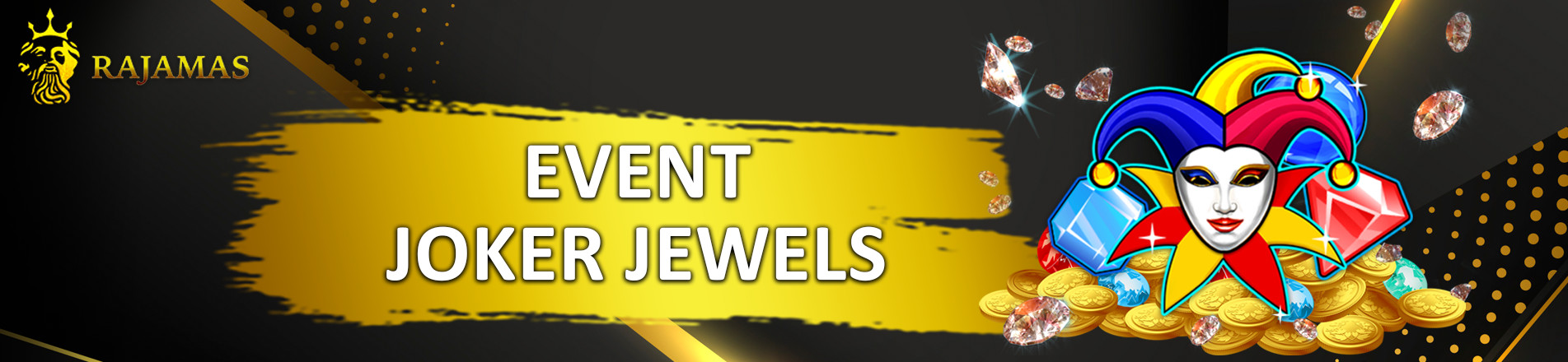 EVENT JOKER JEWELS RAJAMAS