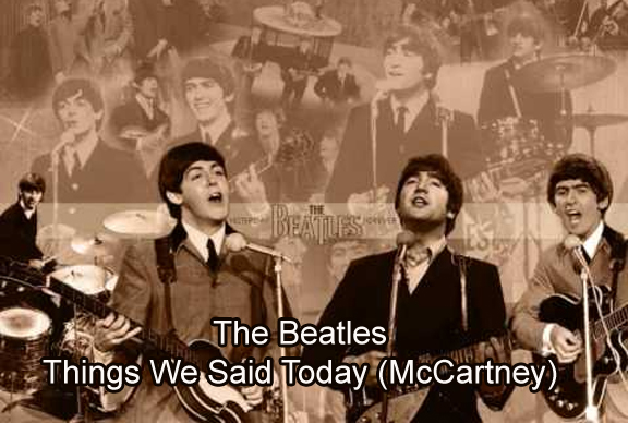 Things We Said Today Mccartney The Beatles Lyrics Chords And