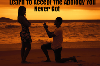 Learn To Accept The Apology You Never Got