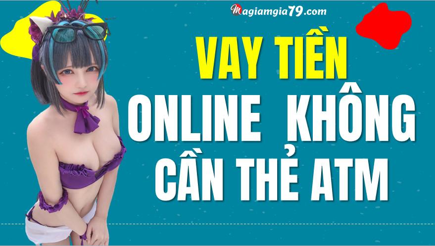 Vay tiền online không cần thẻ ATM