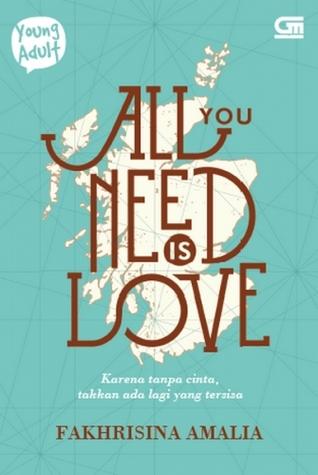 All You Need is Love - Fakhrisina Amalia