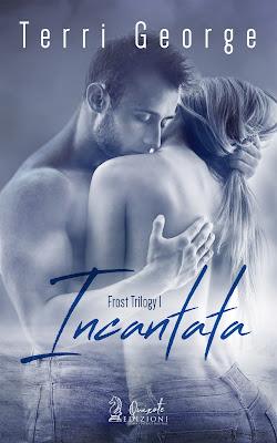 In libreria #153 - Incantata (Frost Trilogy #1)