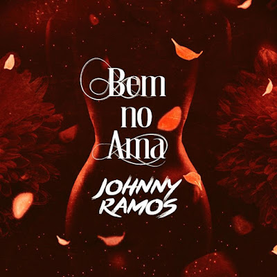 Johnny Ramos - Bem No Ama [Download] 2021