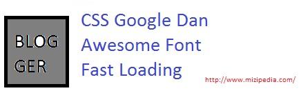 Cara Pasang CSS Google Dan Awesome Font Fast Loading