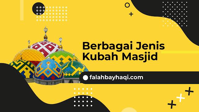 Berbagai Jenis Kubah Masjid