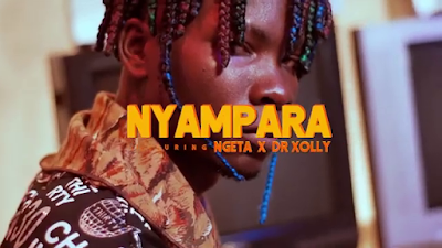 Video : NYAMPARA ft NGETA X DR XOLLY - BHAWELAGE : Download
