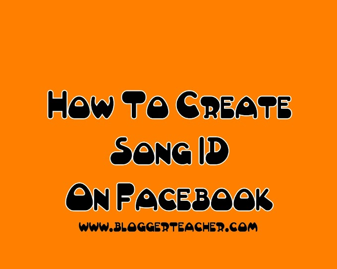 How To Create Song Name ID On Facebook