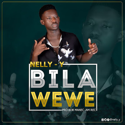 Download Audio | Nelly Y - Bila Wewe