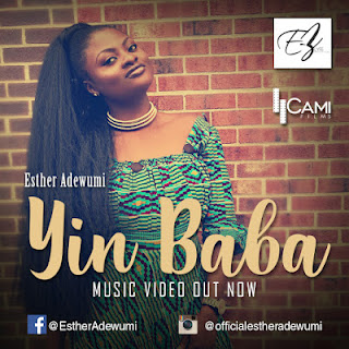 [MUSIC VIDEO] Esther Adewumi - Yin Baba (Praise God) ||@officialestheradewumi