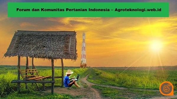 Forum Dan Komunitas Pertanian Indonesia Agroteknologiwebid