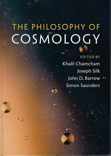 The Philosophy of Cosmology, edited by Chamcham, Silk, Barrow and Saunders
