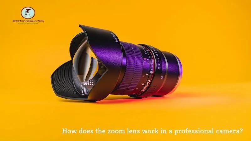 كيف تعمل عدسة التكبير في الكاميرا الاحترافية