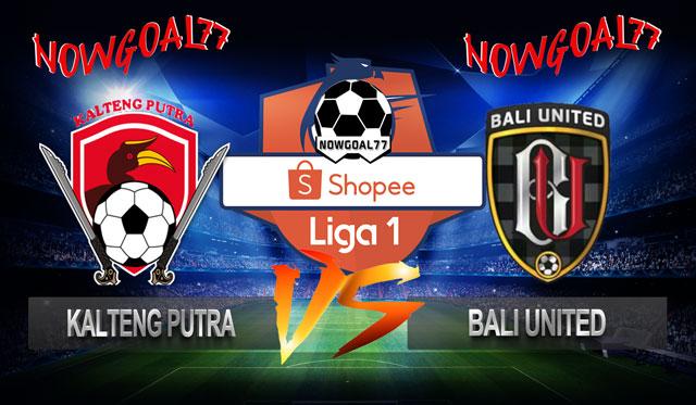 Prediksi Kalteng Putra VS Bali United 26 Juni 2019