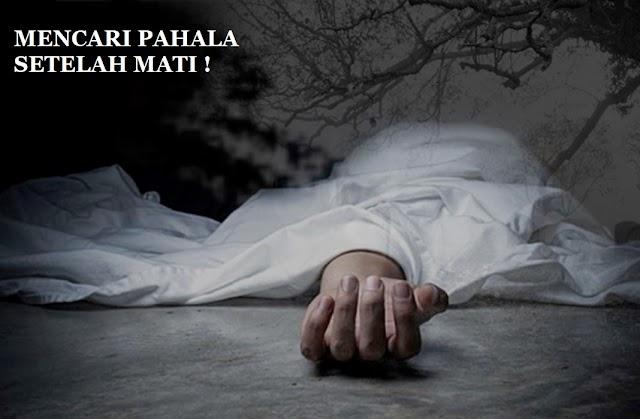 Cara Mencari Pahala Setelah Mati