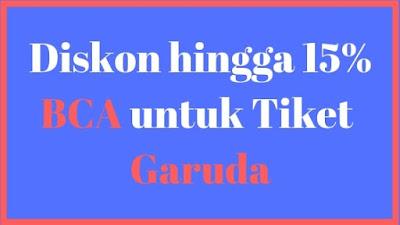 Promo Kartu Kredit BCA tiket pesawat Garuda