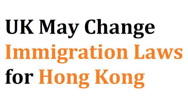UK May Change Immigration Laws for Hong Kong
