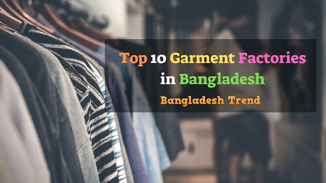 Top 10 Garment Factories in Bangladesh