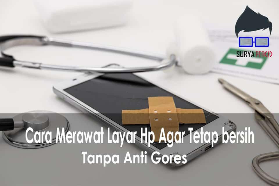 merawat layar hp touchscreen