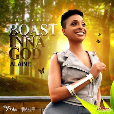 Alaine - Boast Inna God Lyrics