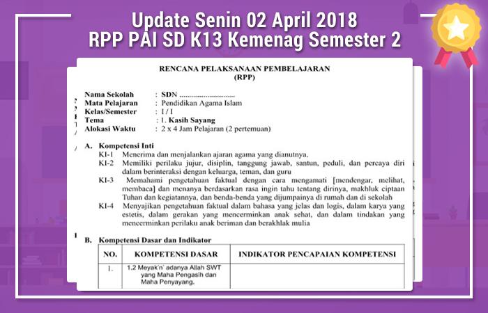 Update Senin 02 April 2018 RPP PAI SD Kurikulum 2013 Kemenag Semester 2