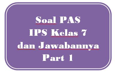 100+ Soal PAS IPS Kelas 7 dan Jawabannya I Part 1