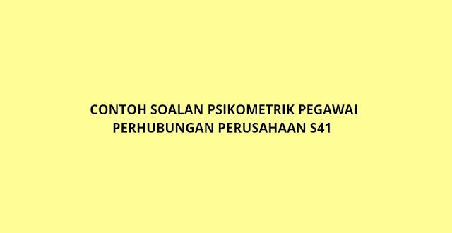 Contoh Soalan Psikometrik Pegawai Perhubungan Perusahaan S41 (2021)