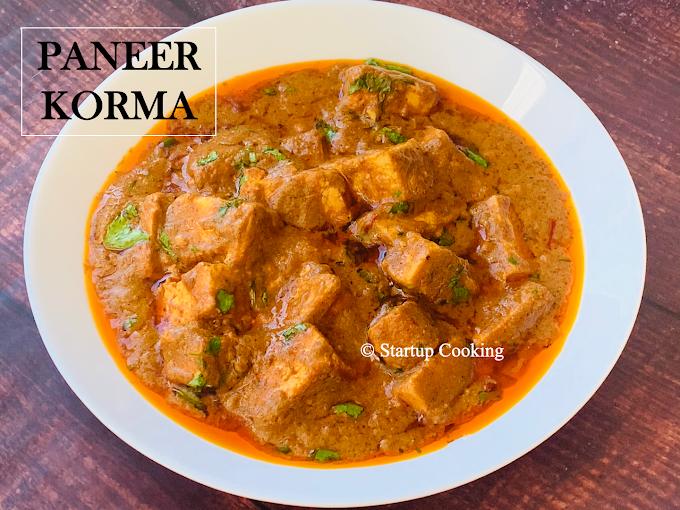 Paneer Korma Recipe   Restaurant Style Paneer Korma Recipe   Startup Cooking