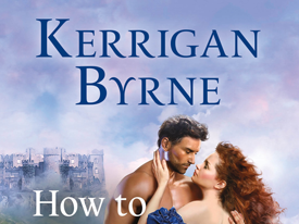 New Release: How to Love a Duke in Ten Days (Devil You Know #1) by Kerrigan Byrne + Excerpt and Q&A