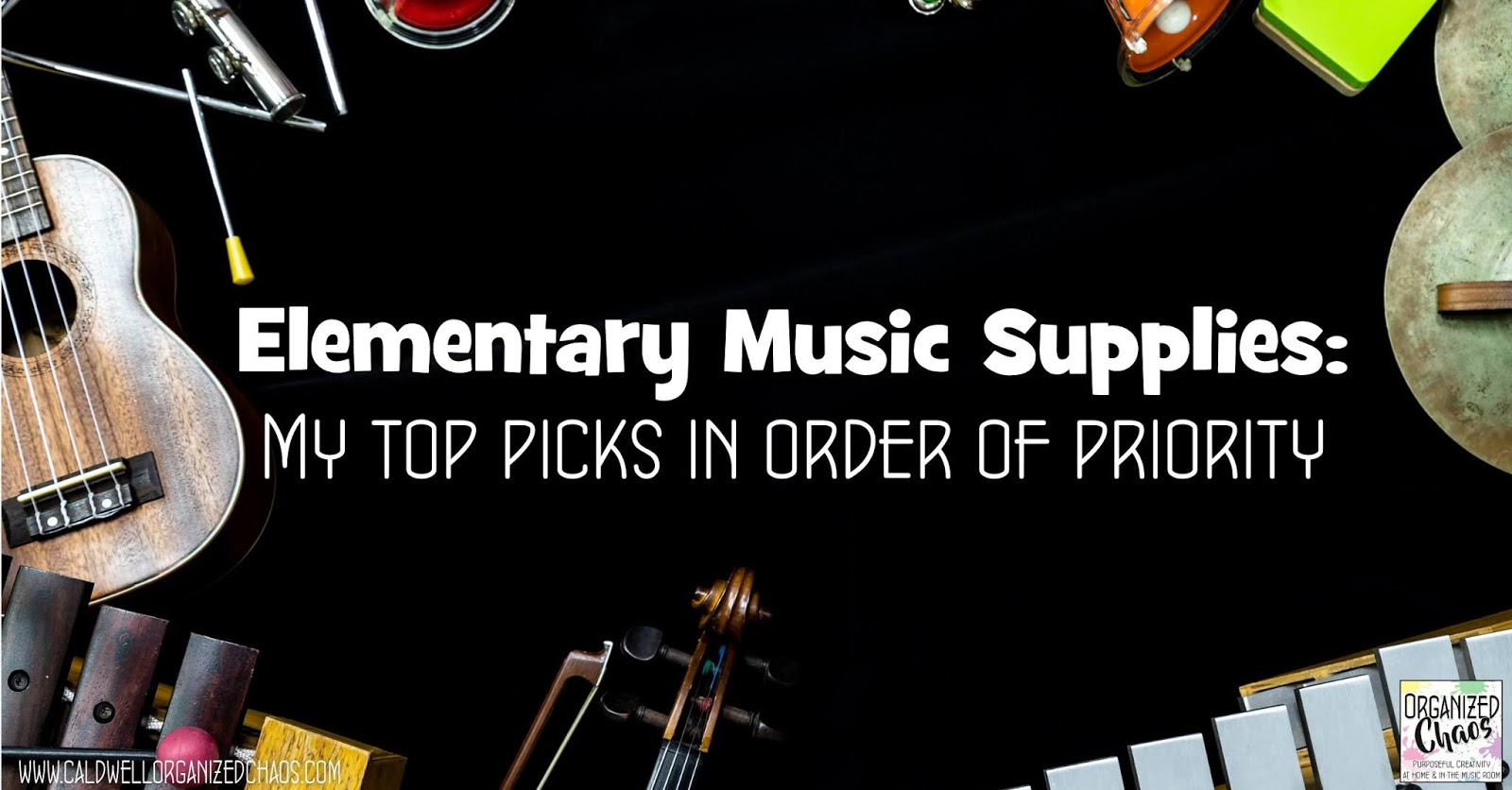 Elementary Music Supplies my top picks in order of priority ...