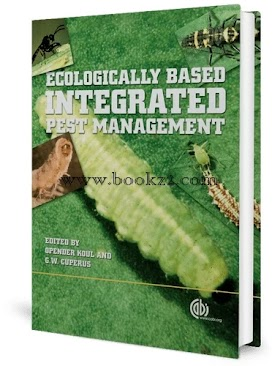 Ecologically Based Integrated Pest Management by Opender Koul and Gerrit W. Cuperus