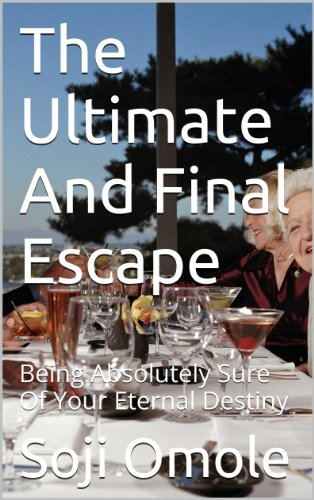 The Ultimate And Final Escape - Kindle Edition