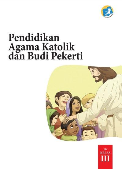 Buku Siswa Pendidikan Agama Katolik dan Budi Pekerti Kelas 3 Revisi 2017 Kurikulum 2013