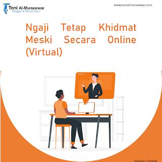 Ngaji Tetap Khidmat Meski Secara Online (Virtual)