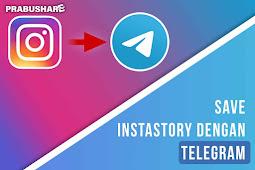 Cara Download Instastory Dengan Aplikasi Telegram