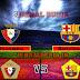 Prediksi Osasuna Vs Barcelona, Minggu 07 Maret 2021 Pukul 03.00 WIB