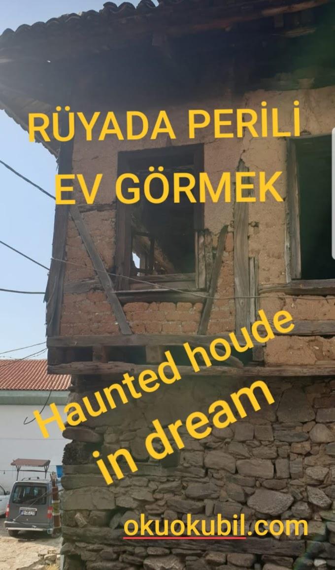 Rüyada Perili ev Görmek Ne Manadadır?