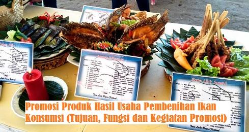 Promosi Produk Hasil Usaha Pembenihan Ikan Konsumsi Tujuan Fungsi Dan Kegiatan Promosi