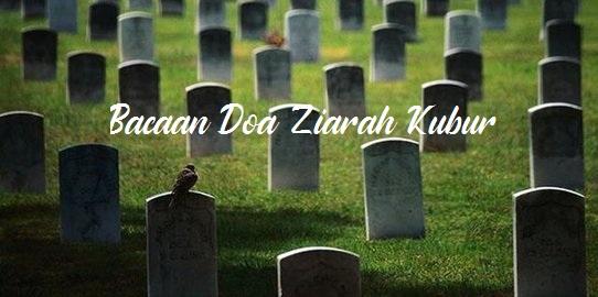 Doa Ziarah Kubur Lengkap dengan Tata Caranya