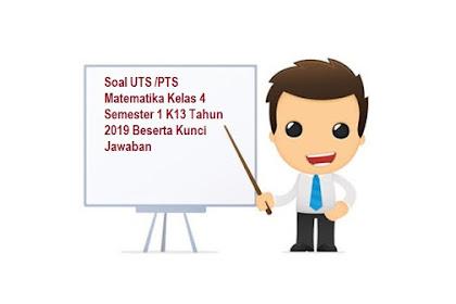 Soal UTS /PTS Matematika Kelas 4 Semester 1 K13 Tahun 2019 Beserta Kunci Jawaban