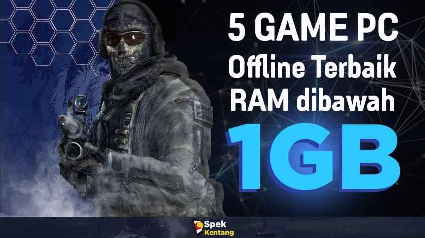 Game Offline PC RAM dibawah 1GB Terbaik Yang Seru Untuk Dimainkan